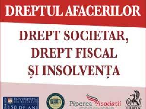 Cea de-a XII-a ediție a Conferinţei Dreptului Afacerilor - Drept societar, drept  fiscal și insolvența