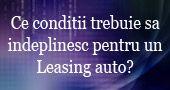 Conditii pentru un Leasing auto